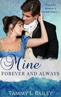 Mine, Forever and Always: A Second Chances Regency Romance