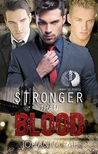 Stronger than Blood (Immortal Trinity Book 1) - Published on Sep, 2016