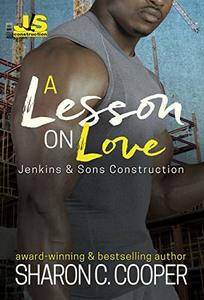 A Lesson On Love (Jenkins & Sons Construction Series Book 3)