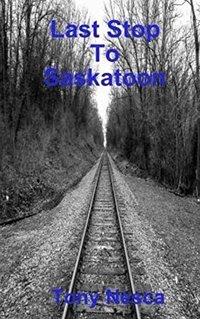 Last Stop To Saskatoon
