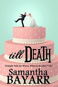 Till Death: Straight talk for wives: What to do after