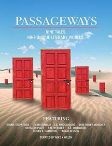 Passageways: Nine Stories. Nine Unique Literary Worlds.