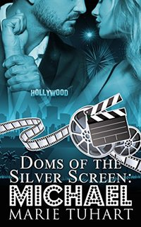 Michael (Doms of the Silver Screen Book 1) - Published on Aug, 2017