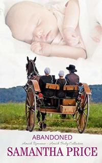 Abandoned (Amish Baby Collection)