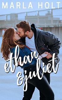 Ethan & Juliet: An Opposites-Attract Second Chance Romance (Try Again Series Book 1) - Published on Dec, 2018