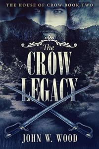 The Crow Legacy (The House Of Crow Book 2) - Published on Aug, 2019