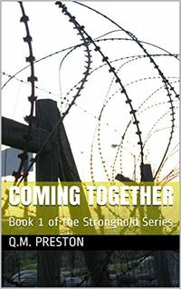 Coming Together: Book 1 of the Stronghold Series - Published on Mar, 2019