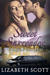 Sweet Surrender (A Royal Vow Novel Book 1)