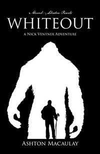 Whiteout: A Nick Ventner Adventure - Published on May, 2018