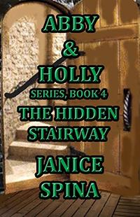Abby & Holly Series, Book 4: The Hidden Stairway - Published on Feb, 2020