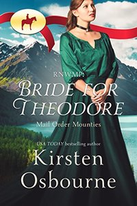 Bride for Theodore (Mail Order Mounties Book 0) - Published on Jun, 2017