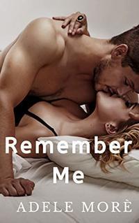 Remember Me: A Brother's Best Friend Stand-Alone Romance
