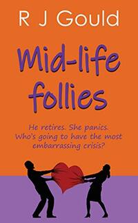 Mid-life follies: Humorous romance bursting with home truths
