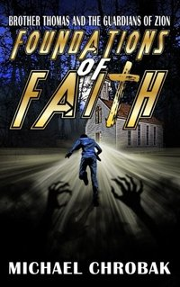 Brother Thomas and the Guardians of Zion: Foundations of Faith (Volume 1)