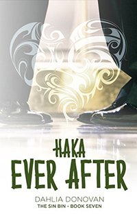 Haka Ever After (The Sin Bin Book 7) - Published on Jul, 2018