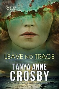 Leave No Trace: The Final Moments of Florence W. Aldridge (Aldridge Sisters Book 3)