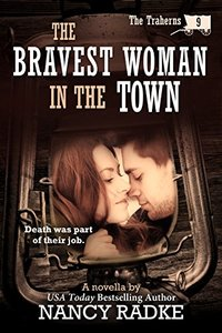 The Bravest Woman in the Town (The Traherns western novellas #9) (The Trahern Western Pioneer Series)