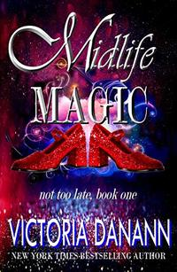 Midlife Magic: A Paranormal Women's Fiction Novel (Not Too Late Book 1)