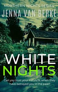 White Nights: A Small Town Romantic Suspense (Northern Nights Series Book 1)