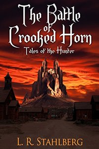 The Battle of Crooked Horn (Tales of the Hunter) - Published on May, 2015