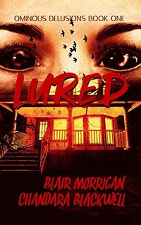 Lured (Ominous  Delusions Book 1) - Published on Sep, 2020