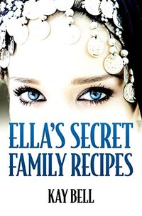 Ella's Secret Family Recipes