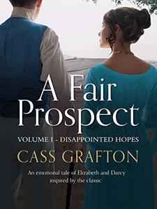 A Fair Prospect: Volume I - Disappointed Hopes - Published on Mar, 2019