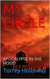MY CIRCLE: APOCALYPSE IN THE HOOD