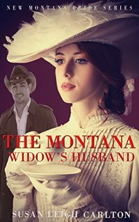The Montana Widow's Husband (The New Montana Brides Book 5)