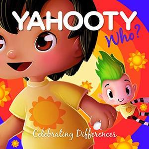 Yahooty Who?: Celebrating Differences