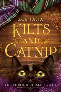 Kilts and Catnip: The Shrouded Isle ~ Book 1 - Published on Feb, 2019