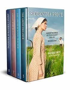 Amish Women of Pleasant Valley Boxed Set Books 5 - 8: The Amish Dreamer, The Amish School Teacher, Amish Baby Blessing, Amish Christmas Wedding (Amish Romance Box Set Book 2)