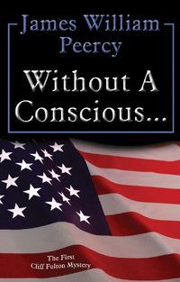 Without A Conscious (A Cliff Fulton Mystery Book 1)