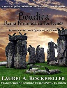 Boudica, Reina Británica de los Icenos (Spanish Edition)