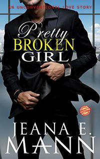Pretty Broken Girl: An Unconventional Love Story - Published on Sep, 2015