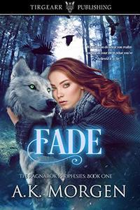Fade: The Ragnarök Prophesies: #1 - Published on Nov, 2019