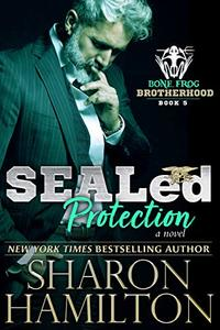 SEALed Protection (Bone Frog Brotherhood Book 5)