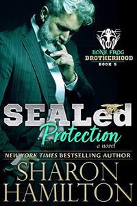 SEALed Protection (Bone Frog Brotherhood Book 5) - Published on Sep, 2019