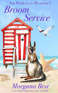 Broom Service: Witch Cozy Mystery (Sea Witch Cozy Mysteries Book 5) - Published on Feb, 2020
