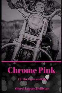 Chrome Pink (The Leeward Files) (Volume 1) - Published on Nov, 2017