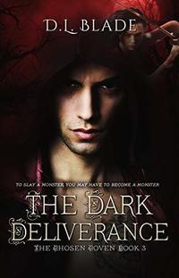 The Dark Deliverance: A Paranormal Suspense & Thriller (The Chosen Coven Book 3)
