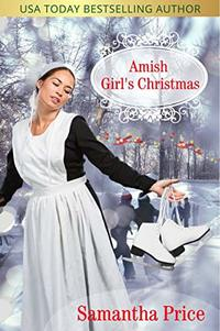 Amish Girl's Christmas (Amish Foster Girls Book Book 1) - Published on Dec, 2016