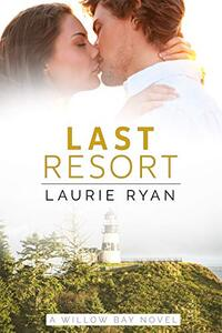 Last Resort: a small town, oceanside romance (Willow Bay) - Published on Jun, 2021