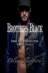 Brothers Black 3: Toby the Protector (Brothers Black Series)