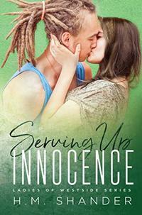 Serving Up Innocence (Ladies of Westside Book 1)