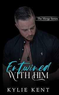 Entwined With Him (The Merge Book 3) - Published on Apr, 2021