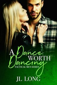 A Dance Worth Dancing (Tactical Men Series)