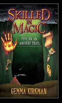 Skilled in Magic - Five on an Ancient Trail (Skilled in Magic Series)