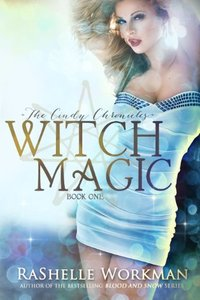 Witch Magic: The Cindy Chronicles Volume One: A Blood and Snow Novelette