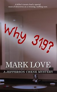 Why 319? (A Jefferson Chene Mystery)